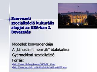 Szervezeti szocializáció kulturális alapjai az USA-ban I. Bevezetés
