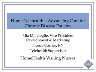 Home Telehealth – Advancing Care for Chronic Disease Patients