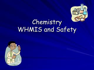 Chemistry WHMIS and Safety