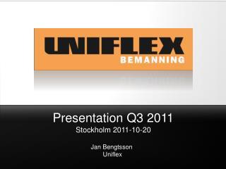 Presentation Q3 2011 Stockholm  2011-10-20