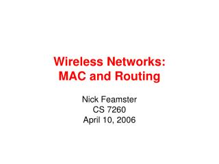 Wireless Networks:  MAC and Routing