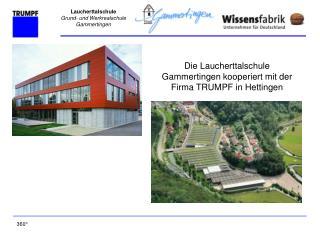 Die Laucherttalschule Gammertingen kooperiert mit der Firma TRUMPF in Hettingen