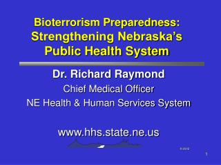 Bioterrorism Preparedness: Strengthening Nebraska's  Public Health System