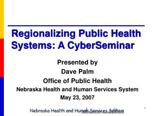 Regionalizing Public Health            Systems: A CyberSeminar