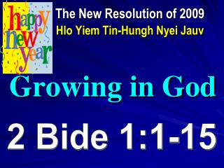 The New Resolution of 2009 Hlo Yiem Tin-Hungh Nyei Jauv Growing in God