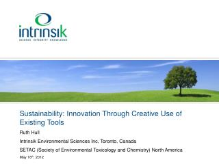 Sustainability: Innovation Through Creative Use of Existing Tools Ruth Hull