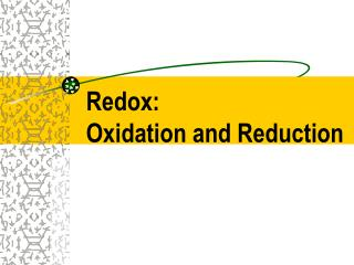 Redox:  Oxidation and Reduction
