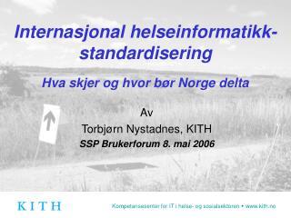 Internasjonal helseinformatikk-standardisering Hva skjer og hvor bør Norge delta