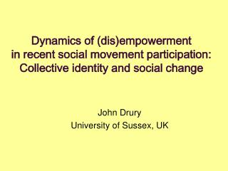Dynamics of disempowerment  in recent social movement participation:  Collective identity and social change
