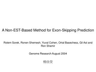 A Non-EST-Based Method for Exon-Skipping Prediction
