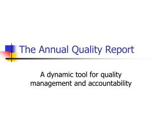 The Annual Quality Report