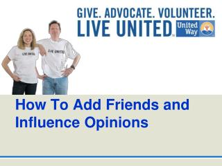 How To Add Friends and Influence Opinions