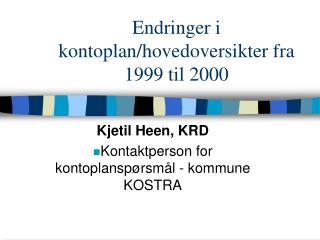 Endringer i kontoplan/hovedoversikter fra 1999 til 2000