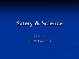 Safety & Science