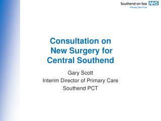 Consultation on  New Surgery for  Central Southend