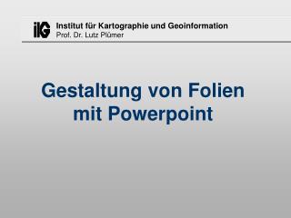 Gestaltung von Folien mit Powerpoint