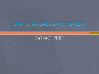 UNIT 5  VOCABULARY REVIEW