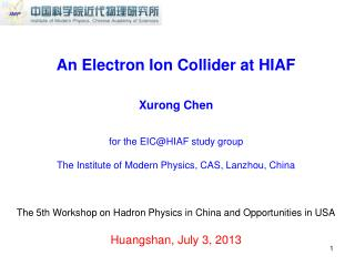 An Electron Ion Collider at HIAF Xurong Chen for the EIC@HIAF study group