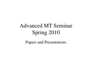 Advanced MT Seminar Spring 2010
