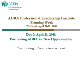 ADRA Professional Leadership Institute Planning Week Thailand, April 21-25, 2008