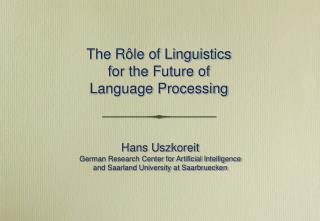 The R�le of Linguistics for the Future of  Language Processing