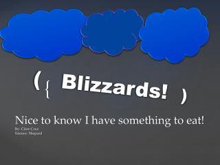 (   Blizzards!   )