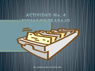 ACTIVIDAD No. 4 FICHAS DE TRABAJO