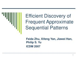 Efficient Discovery of Frequent Approximate Sequential Patterns