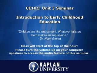 CE101: Unit 3 Seminar Introduction to Early Childhood Education
