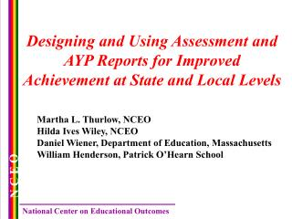 Designing and Using Assessment and AYP Reports for Improved Achievement at State and Local Levels