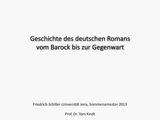 Geschichte des deutschen Romans v om Barock bis zur Gegenwart