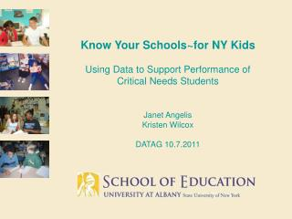 Know Your Schools~for NY Kids Using Data to Support Performance of Critical Needs Students