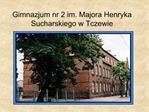 Gimnazjum nr 2 im. Majora Henryka Sucharskiego w Tczewie