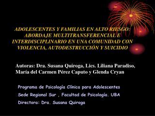Programa de Psicología Clínica para Adolescentes Sede Regional Sur , Facultad de Psicología. UBA