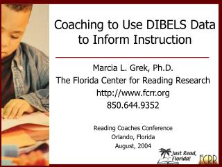 Coaching to Use DIBELS Data  to Inform Instruction