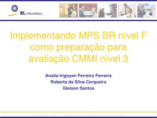 Implementando MPS BR nível F como preparação para avaliação CMMI nível 3