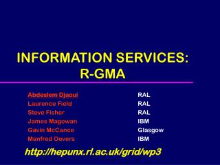 INFORMATION SERVICES:  R-GMA