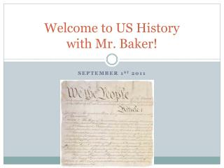 Welcome to US History with Mr. Baker!