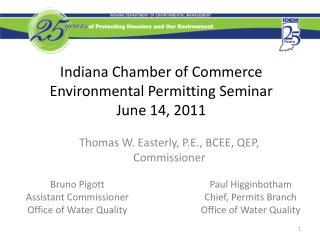 Indiana Chamber of Commerce Environmental Permitting Seminar   June 14, 2011