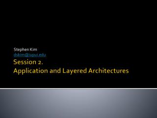 Session 2. Application and Layered Architectures