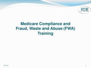 Medicare Compliance and  Fraud, Waste and Abuse (FWA) Training