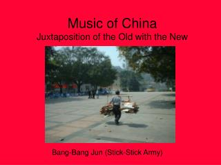 Music of China Juxtaposition of the Old with the New
