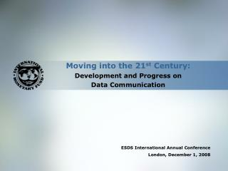 Moving into the 21 st  Century: Development and Progress on  Data Communication