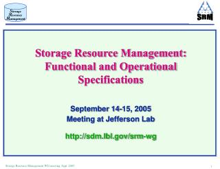 Storage Resource Management: Functional and Operational Specifications  September 14-15, 2005