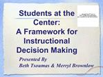 Students at the Center: A Framework for Instructional Decision Making