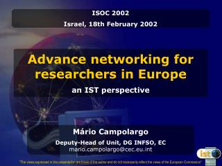 Advance networking for researchers in Europe an IST perspective