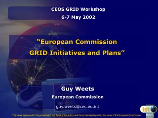""" European  Commission  GRID Initiatives and Plans"""