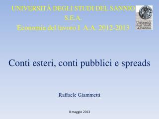 Conti esteri, conti pubblici e spreads Raffaele Giammetti 8 maggio 2013