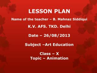 LESSON PLAN Name of the teacher – B.  Mahnaz Siddiqui