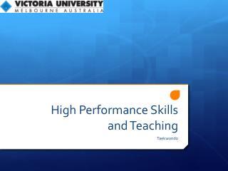 High Performance Skills and Teaching